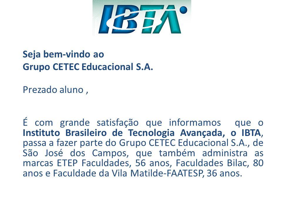 Seja bem-vindo ao Grupo CETEC Educacional S.A. Prezado aluno ,