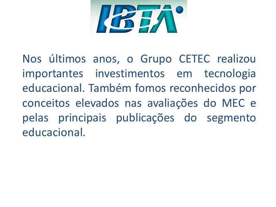 Nos últimos anos, o Grupo CETEC realizou importantes investimentos em tecnologia educacional.