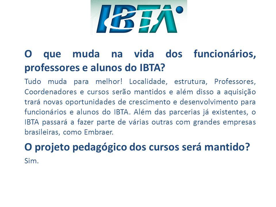 O que muda na vida dos funcionários, professores e alunos do IBTA
