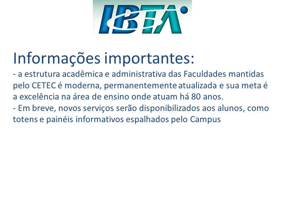 Informações importantes: - a estrutura acadêmica e administrativa das Faculdades mantidas pelo CETEC é moderna, permanentemente atualizada e sua meta é a excelência na área de ensino onde atuam há 80 anos.
