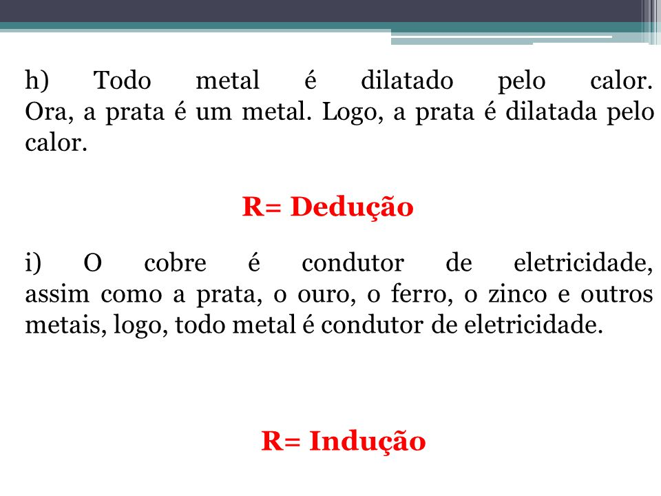h) Todo metal é dilatado pelo calor. Ora, a prata é um metal