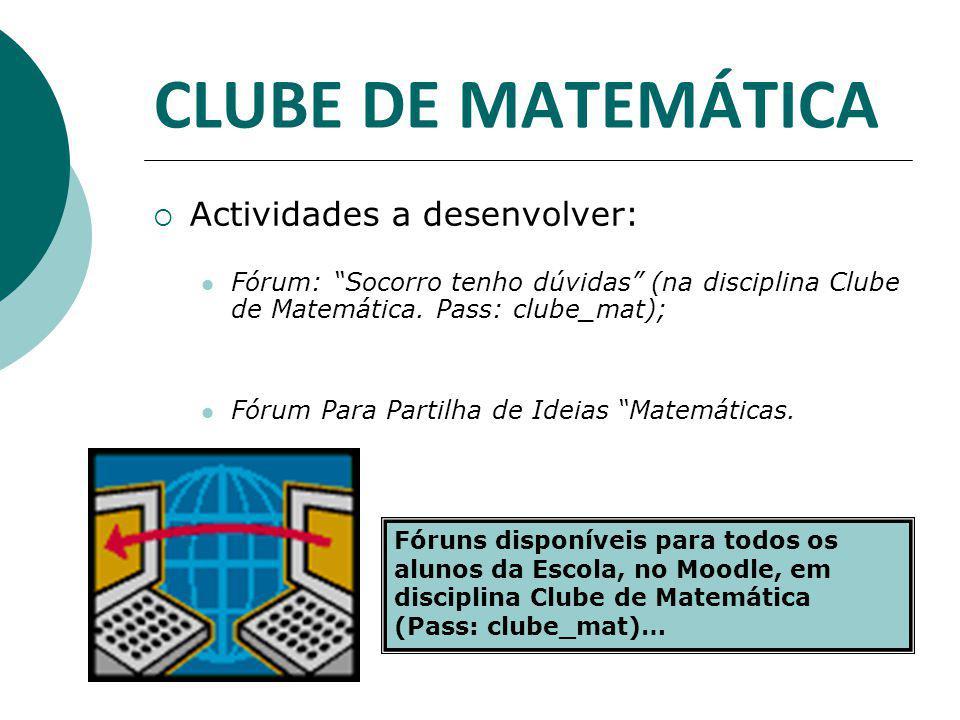 CLUBE DE MATEMÁTICA Actividades a desenvolver: