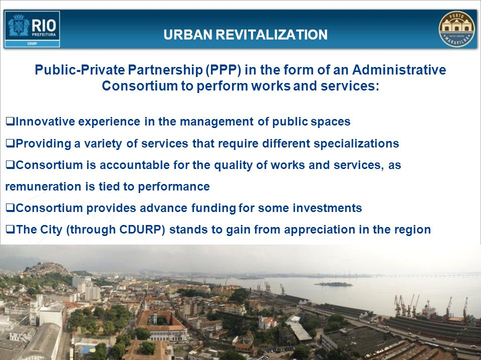 URBAN REVITALIZATION Public-Private Partnership (PPP) in the form of an Administrative Consortium to perform works and services: