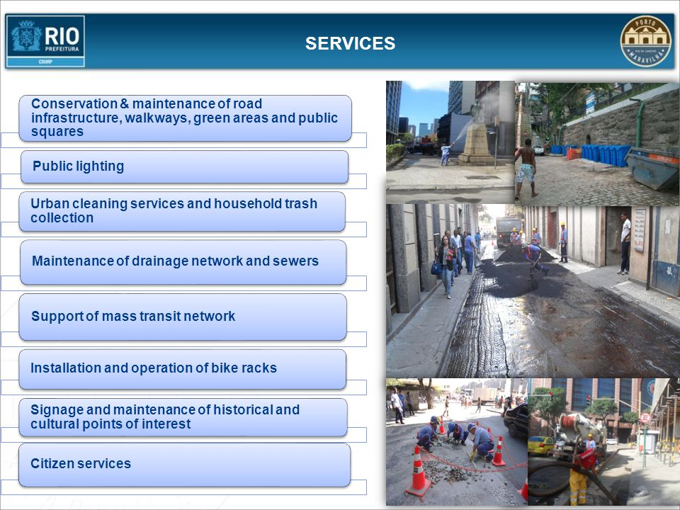 SERVICES Conservation & maintenance of road infrastructure, walkways, green areas and public squares.