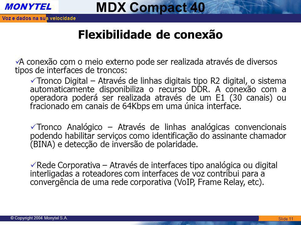 Flexibilidade de conexão