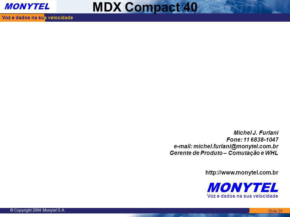 MONYTEL Michel J. Furlani Fone: 11 6838-1047