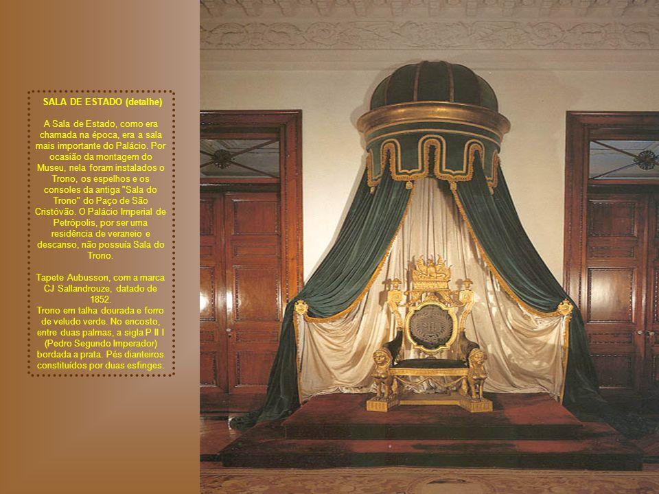 SALA DE ESTADO (detalhe) A Sala de Estado, como era chamada na época, era a sala mais importante do Palácio.