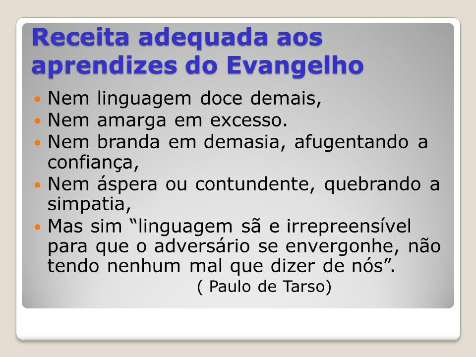 Receita adequada aos aprendizes do Evangelho