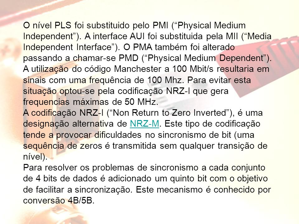 O nível PLS foi substituido pelo PMI ( Physical Medium Independent )