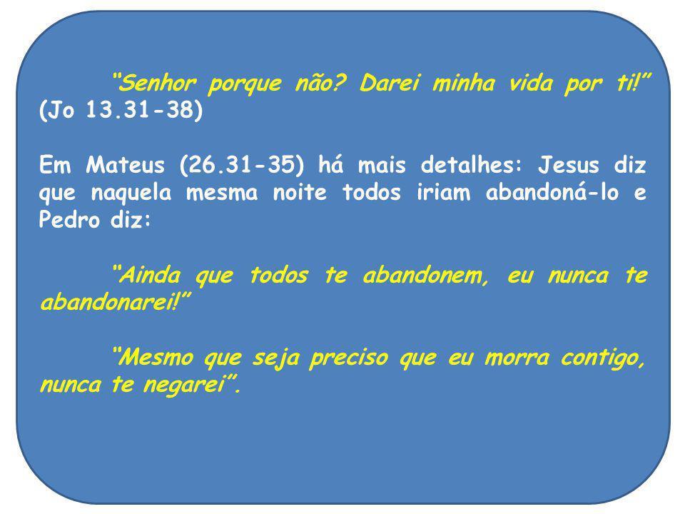 Senhor porque não Darei minha vida por ti! (Jo 13.31-38)