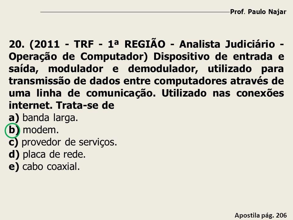 c) provedor de serviços. d) placa de rede. e) cabo coaxial.