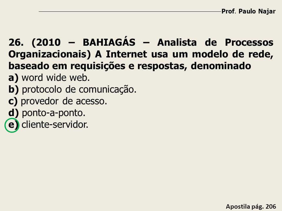 b) protocolo de comunicação. c) provedor de acesso. d) ponto-a-ponto.
