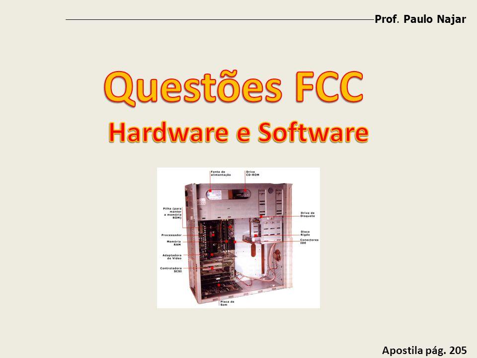 Prof. Paulo Najar Questões FCC Hardware e Software Apostila pág. 205
