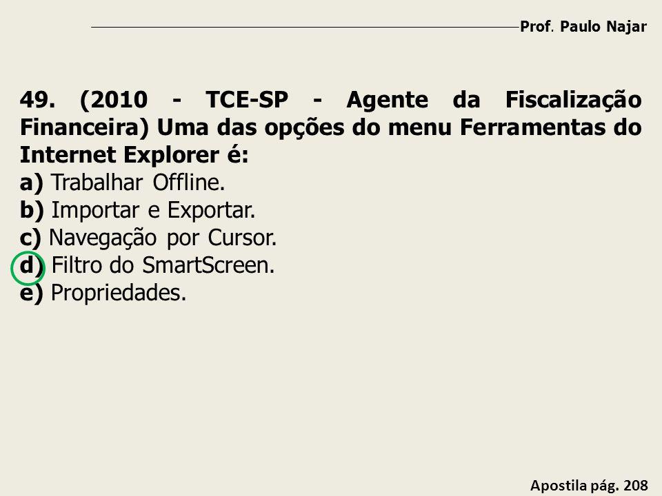 c) Navegação por Cursor. d) Filtro do SmartScreen. e) Propriedades.