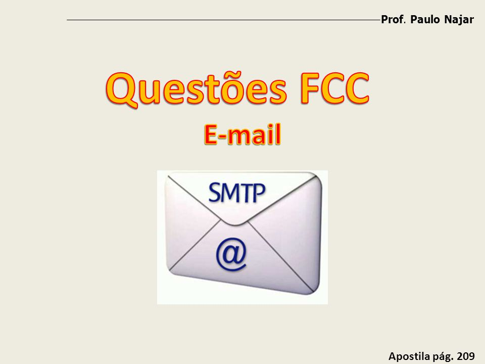 Prof. Paulo Najar Questões FCC E-mail Apostila pág. 209