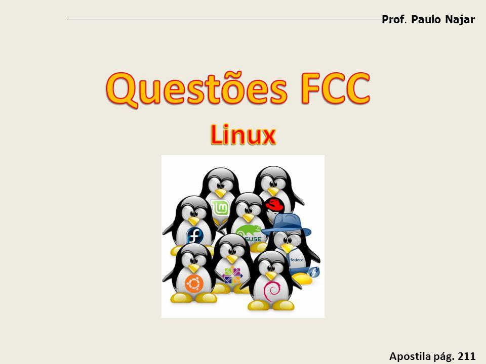 Prof. Paulo Najar Questões FCC Linux Apostila pág. 211