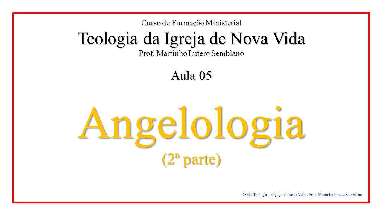 Angelologia Teologia da Igreja de Nova Vida (2ª parte) Aula 05