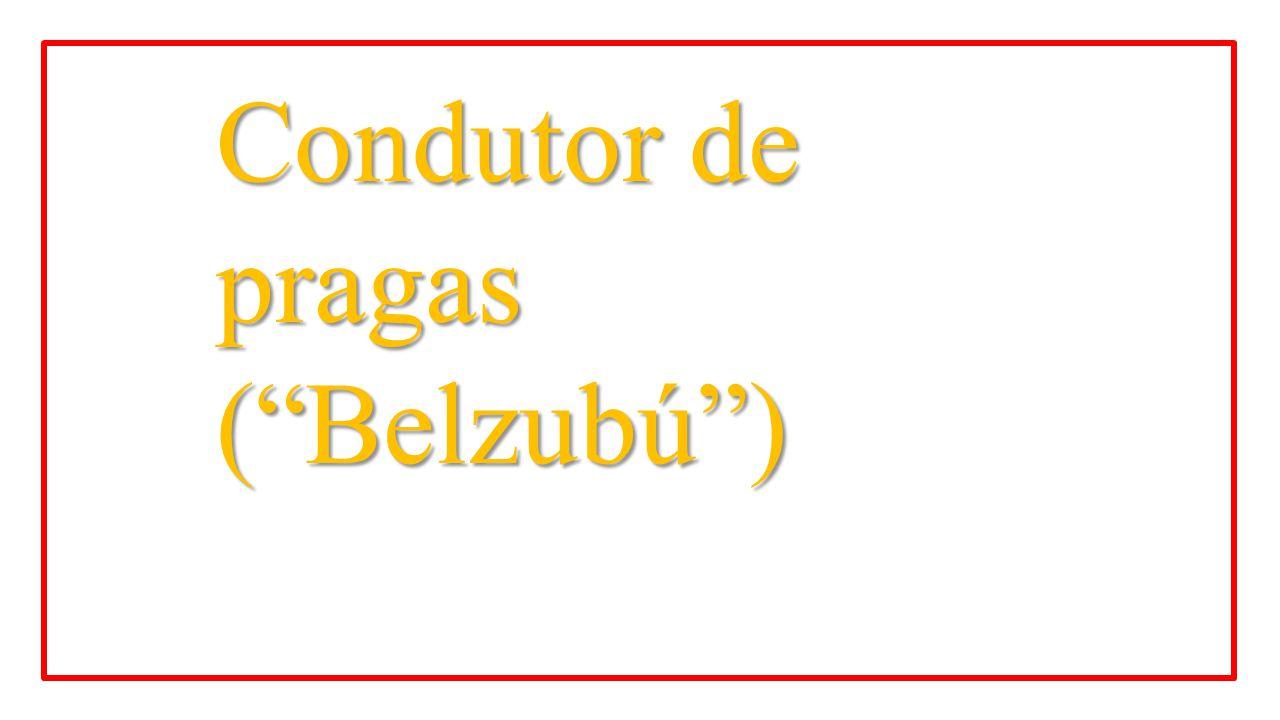 Condutor de pragas ( Belzubú )