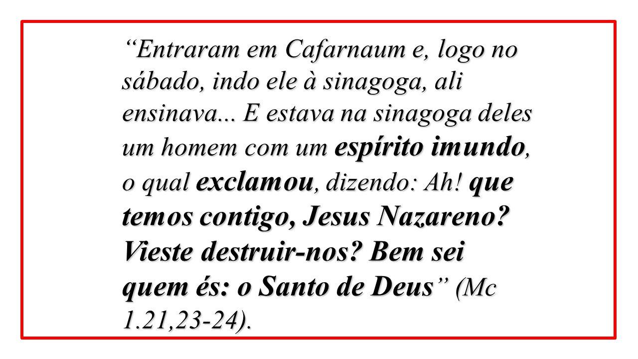 Entraram em Cafarnaum e, logo no sábado, indo ele à sinagoga, ali ensinava...