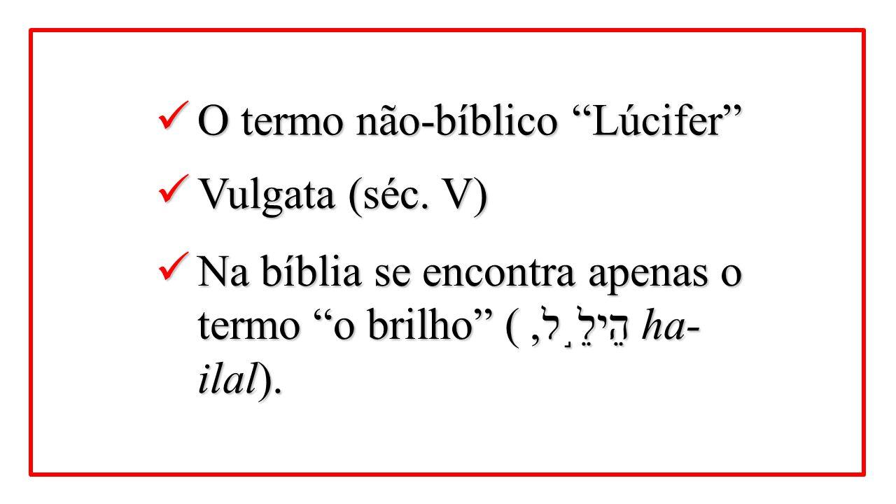O termo não-bíblico Lúcifer