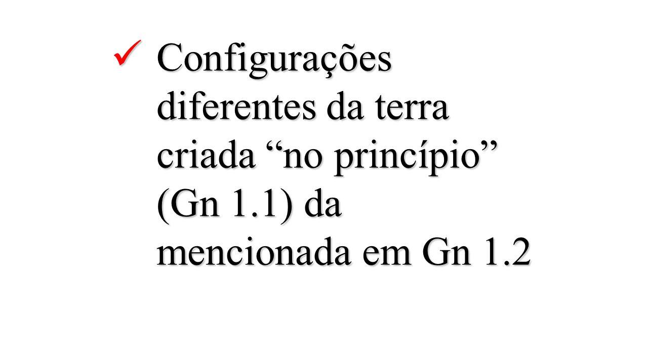 Configurações diferentes da terra criada no princípio (Gn 1