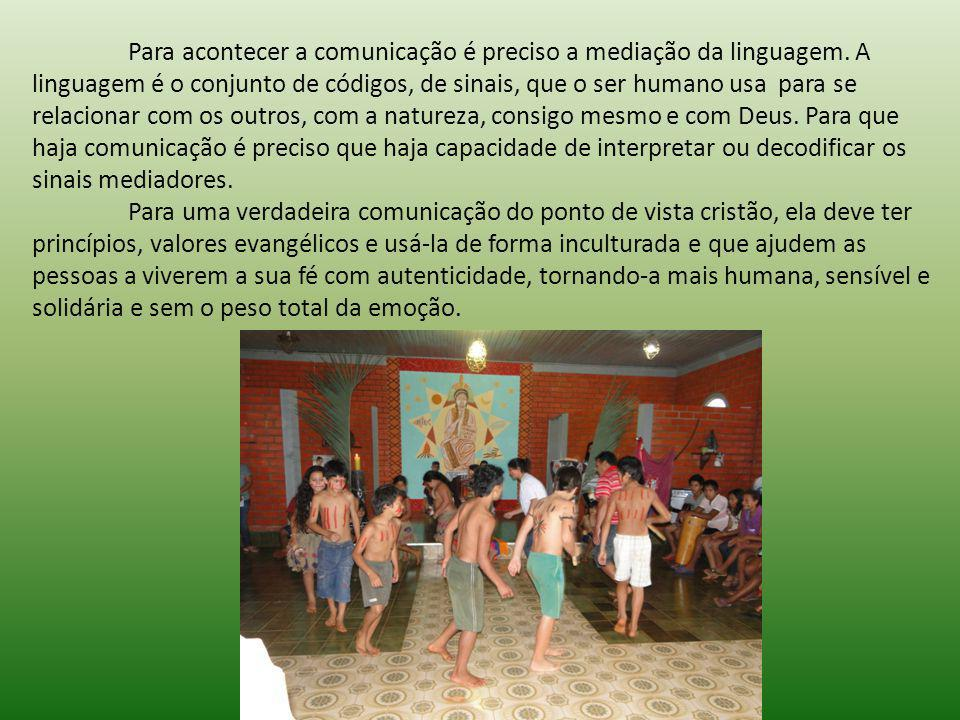 Para acontecer a comunicação é preciso a mediação da linguagem