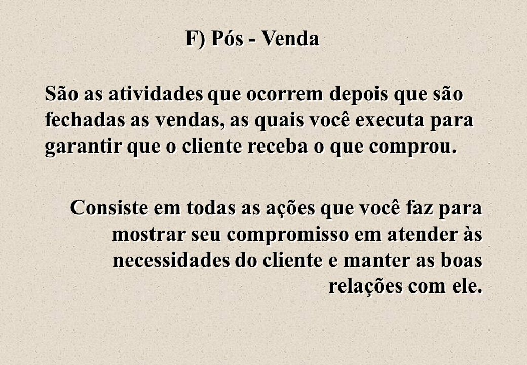 F) Pós - Venda