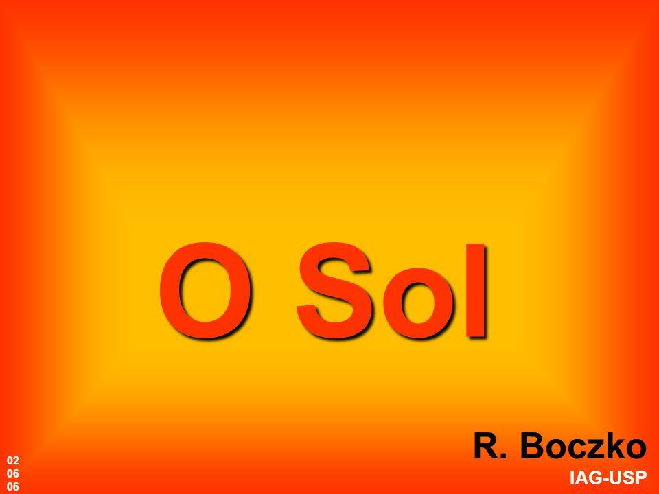 O Sol R. Boczko IAG-USP 02 06