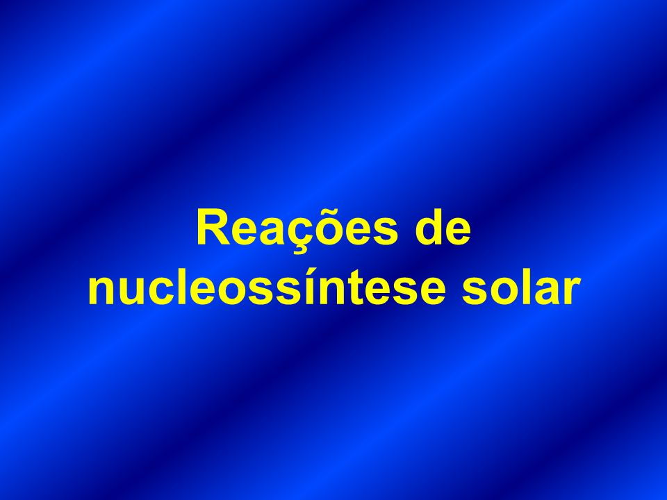 Reações de nucleossíntese solar