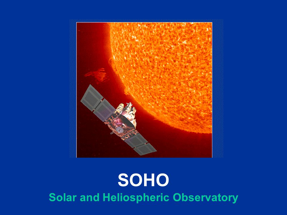 SOHO Solar and Heliospheric Observatory