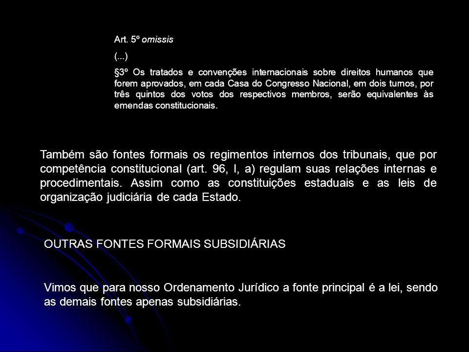 OUTRAS FONTES FORMAIS SUBSIDIÁRIAS