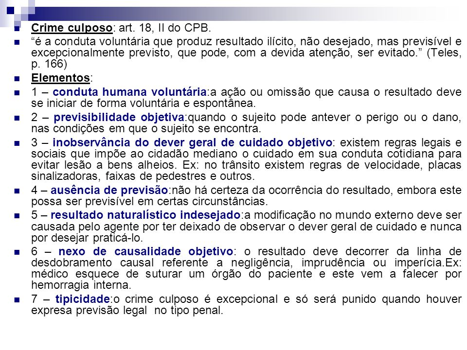 Crime culposo: art. 18, II do CPB.