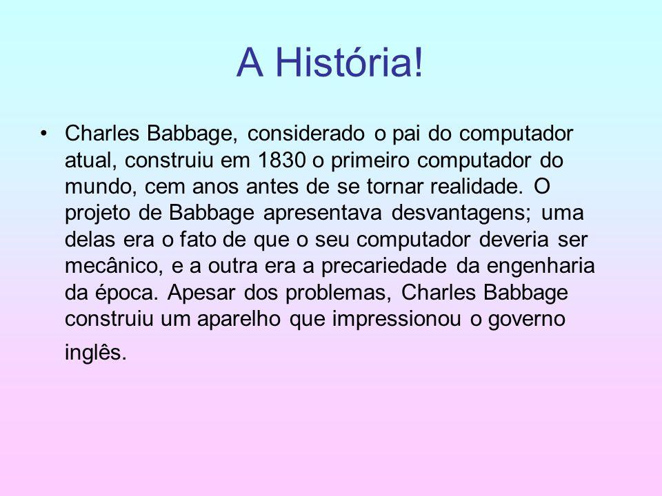 A História!