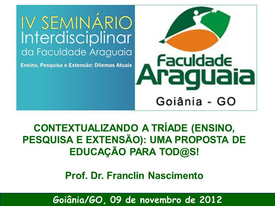 Prof. Dr. Franclin Nascimento Goiânia/GO, 09 de novembro de 2012