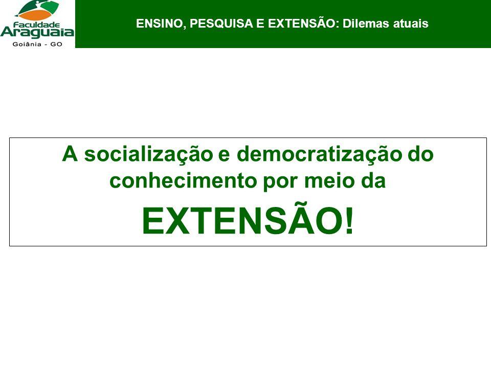 EXTENSÃO! A socialização e democratização do conhecimento por meio da