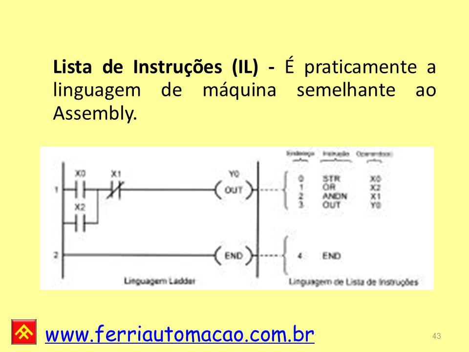 Lista de Instruções (IL) - É praticamente a linguagem de máquina semelhante ao Assembly.