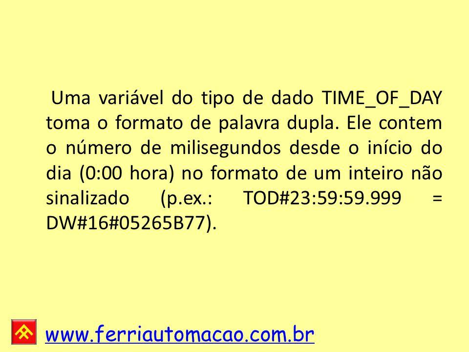 Uma variável do tipo de dado TIME_OF_DAY toma o formato de palavra dupla.
