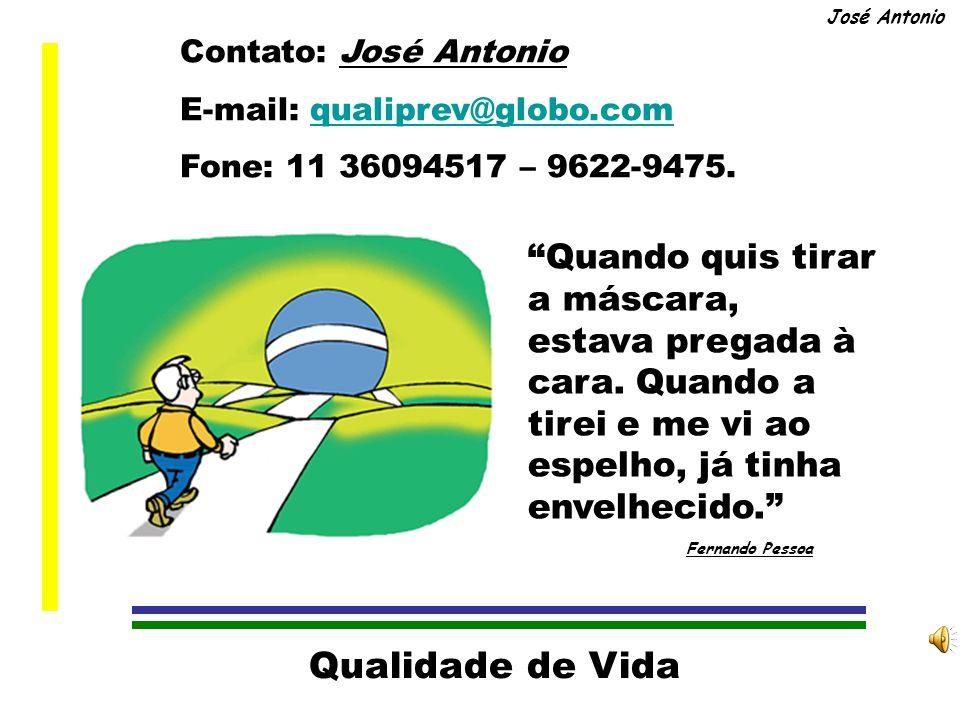 Contato: José Antonio E-mail: qualiprev@globo.com. Fone: 11 36094517 – 9622-9475.