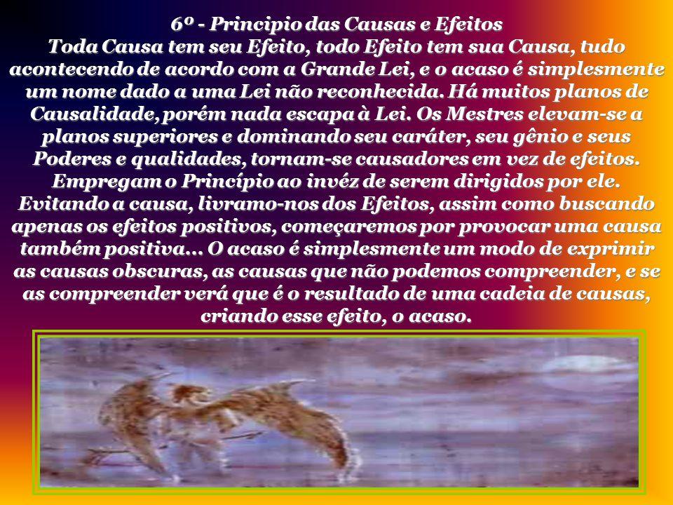 6º - Principio das Causas e Efeitos