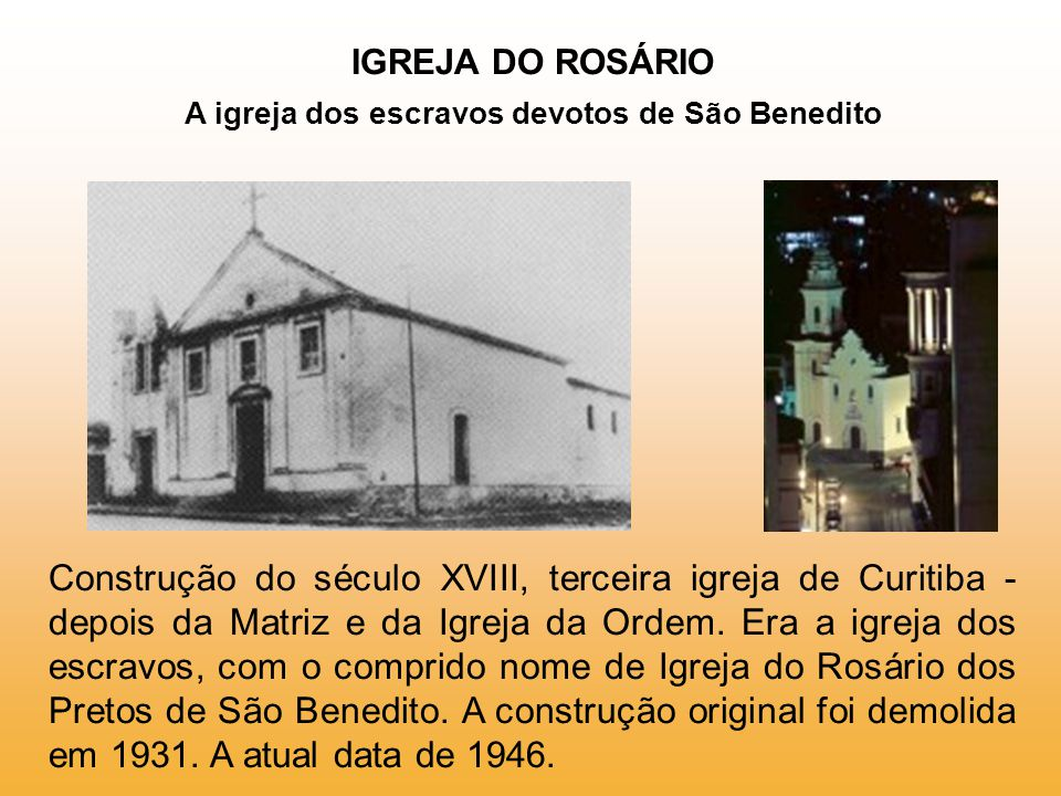 IGREJA DO ROSÁRIO A igreja dos escravos devotos de São Benedito