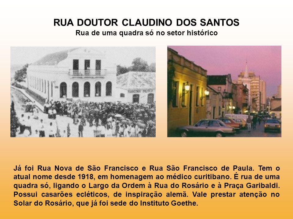 RUA DOUTOR CLAUDINO DOS SANTOS Rua de uma quadra só no setor histórico