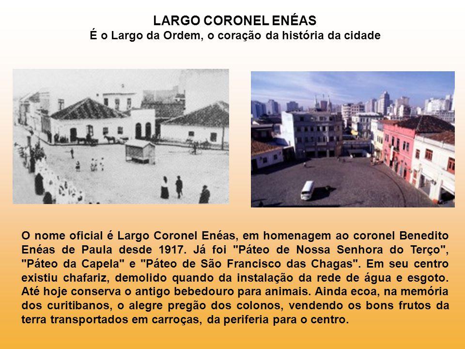 LARGO CORONEL ENÉAS É o Largo da Ordem, o coração da história da cidade