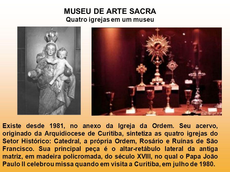 MUSEU DE ARTE SACRA Quatro igrejas em um museu