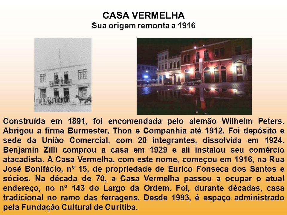 CASA VERMELHA Sua origem remonta a 1916