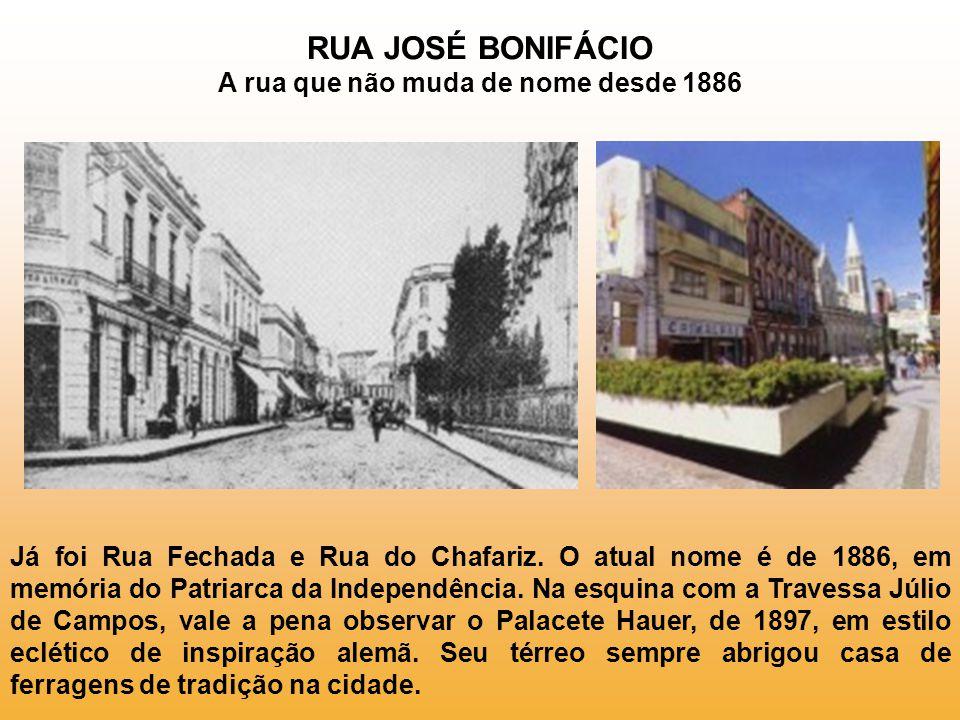 RUA JOSÉ BONIFÁCIO A rua que não muda de nome desde 1886