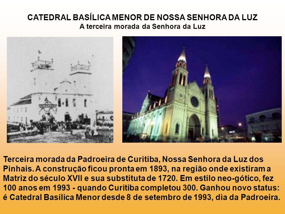 CATEDRAL BASÍLICA MENOR DE NOSSA SENHORA DA LUZ A terceira morada da Senhora da Luz