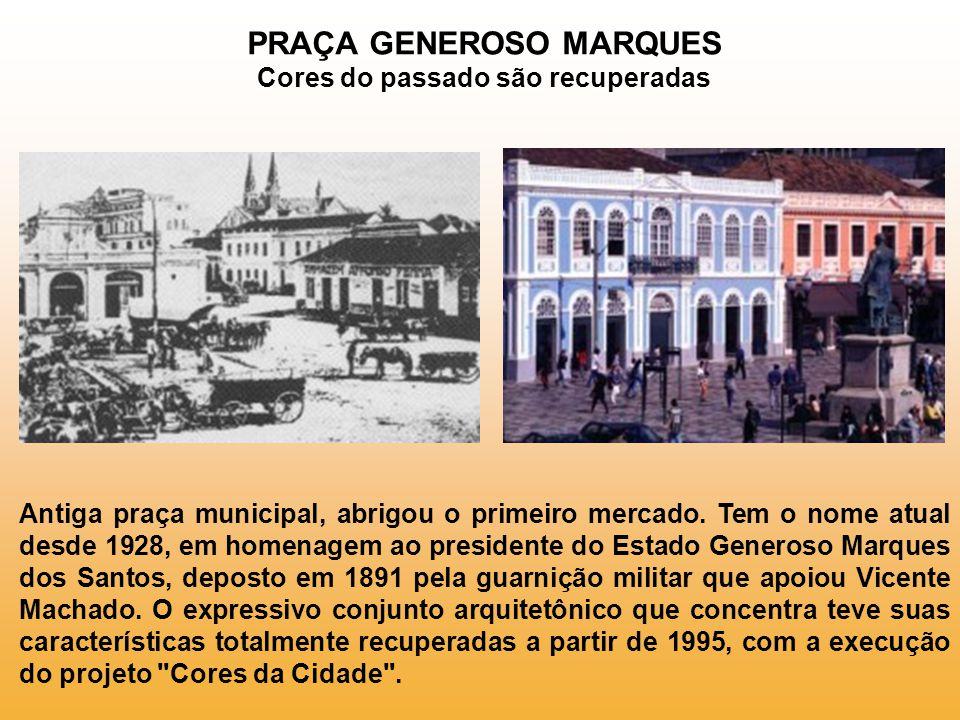 PRAÇA GENEROSO MARQUES Cores do passado são recuperadas