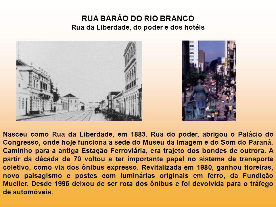 RUA BARÃO DO RIO BRANCO Rua da Liberdade, do poder e dos hotéis