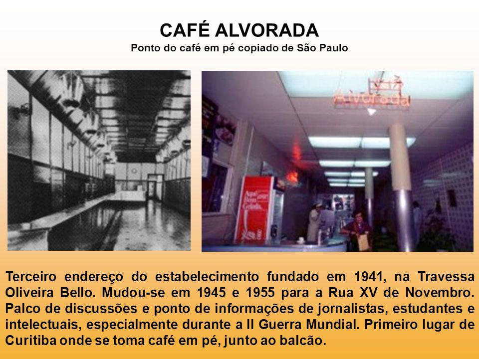 CAFÉ ALVORADA Ponto do café em pé copiado de São Paulo