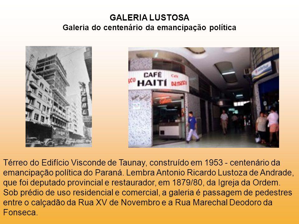 GALERIA LUSTOSA Galeria do centenário da emancipação política
